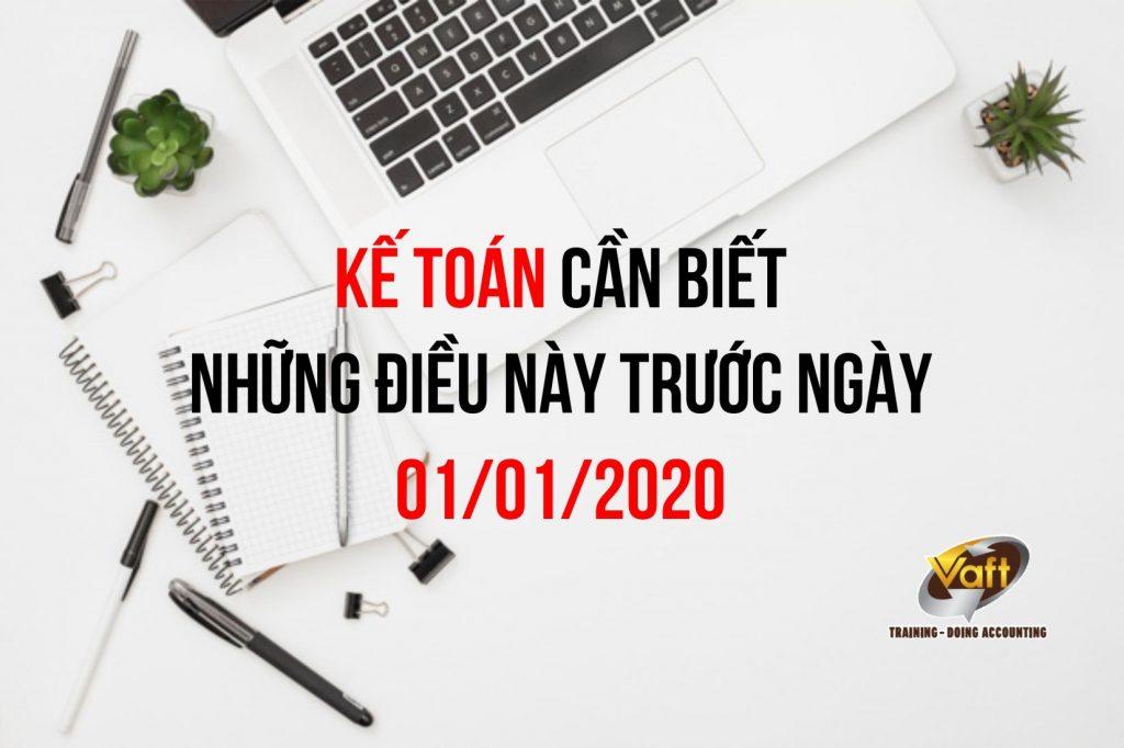 Ai là kế toán thì cần biết những điều này trước ngày 01/01/2020